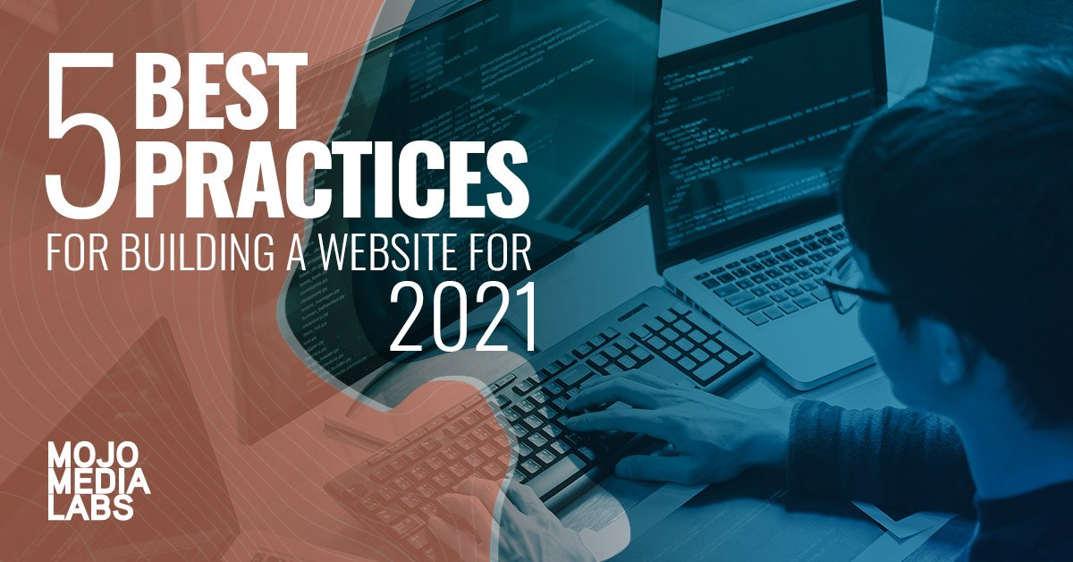 5 Best Practices for Building a website for 2021