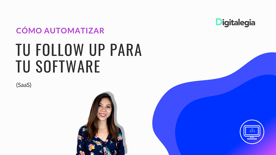 [VIDEO] CÓMO AUTOMATIZAR TU FOLLOW UP PARA TU SAAS