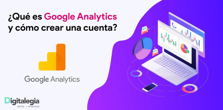 ¿Qué es Google Analytics y cómo crear una cuenta?