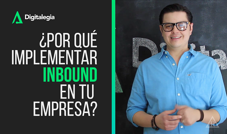 [VIDEO] ¿POR QUÉ IMPLEMENTAR INBOUND EN TU EMPRESA?