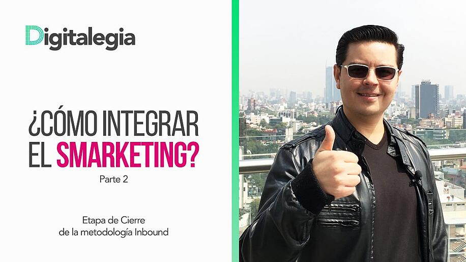 [VIDEO] ¿CÓMO INTEGRAR EL SMARKETING? PARTE 2