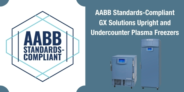 Helmer Scientific Plasma Freezers Recognized by AABB Standards-Compliant Product Evaluation (SCoPE) Program