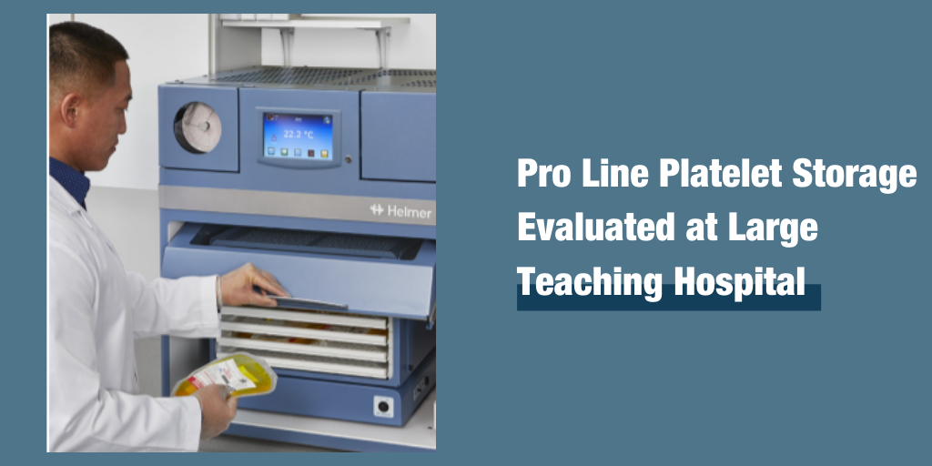 Pro Line Platelet Storage Evaluated at Large Teaching Hospital