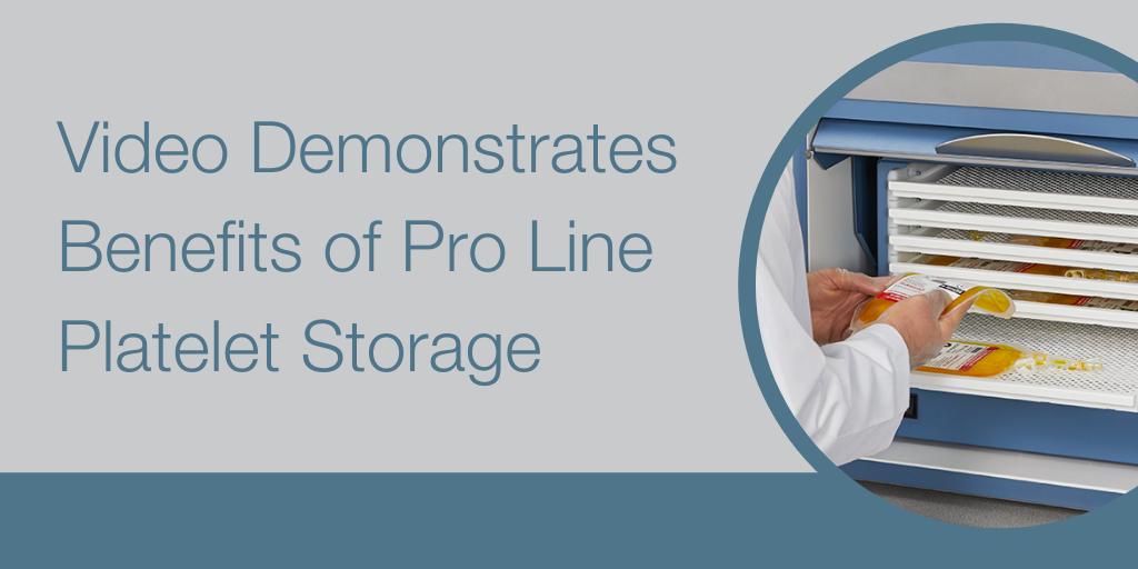 Video Demonstrates Benefits of Pro Line Platelet Storage