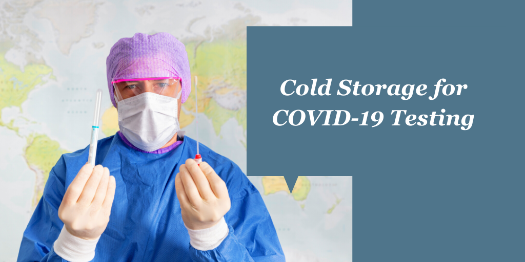 Cold Storage for COVID-19 Testing: Meeting CDC Guidelines & Manufacturer's Requirements
