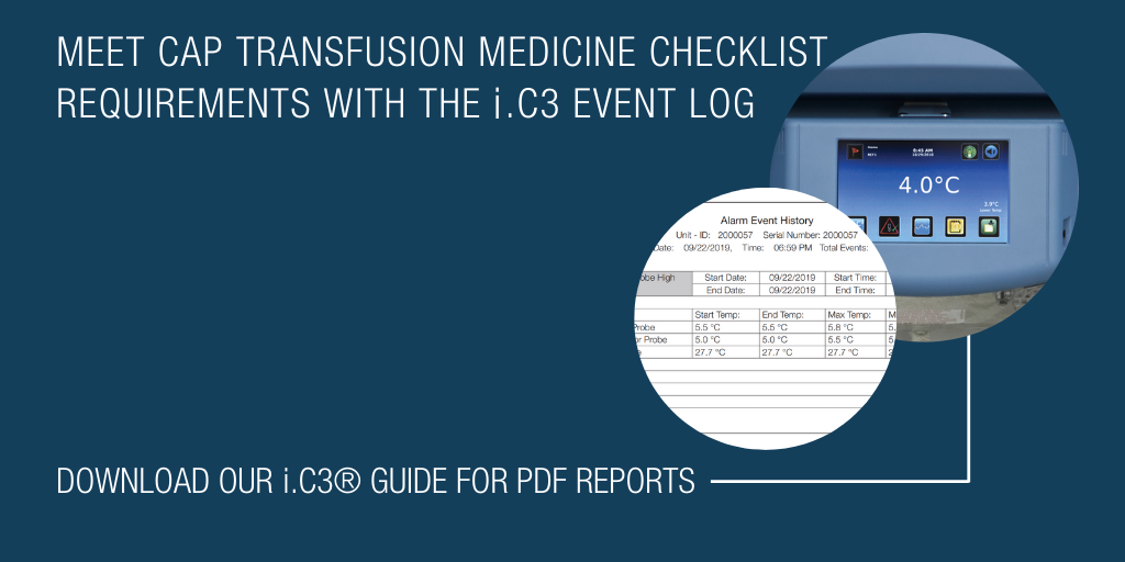 Meet CAP Transfusion Medicine Checklist Requirements with the i.C3 Event Log