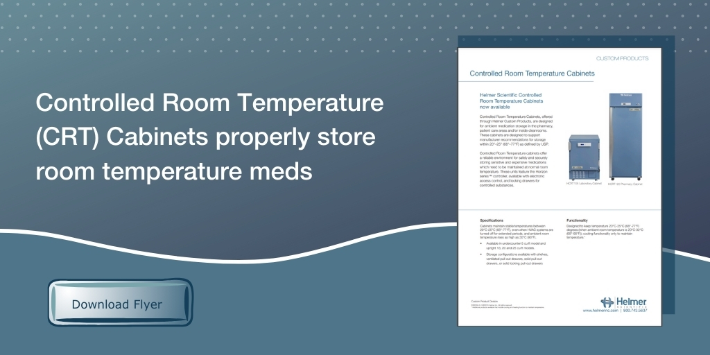 Safeguard Room Temp Meds with Controlled Room Temperature (CRT) Cabinets