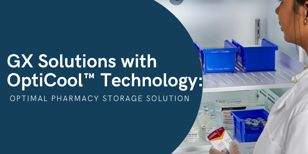 GX Solutions with OptiCool™ Technology: Optimal Pharmacy Storage Solution