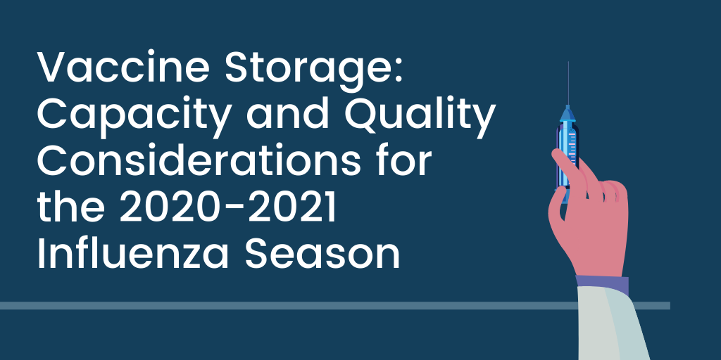 Vaccine Storage: Capacity and Quality Considerations for the 2020-2021 Influenza Season