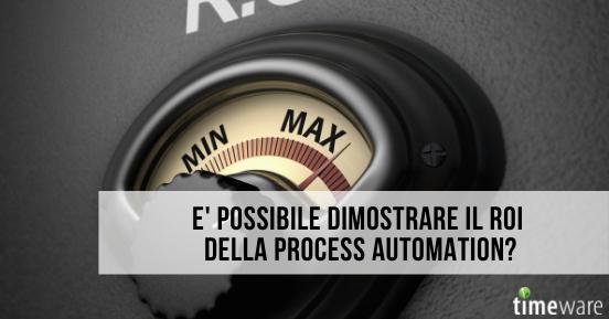 È possibile dimostrare il ROI della process automation?