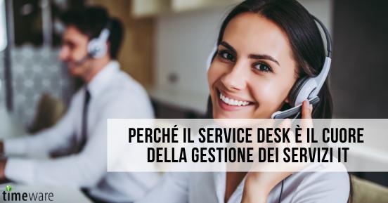 Perché il service desk è il cuore della gestione dei servizi IT