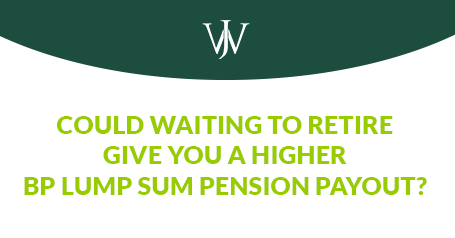 Why Optimizing Your BP Pension Comes Down to Timing