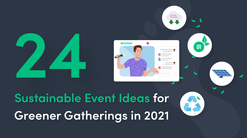 24 Sustainable Event Ideas for Greener Gatherings in 2021