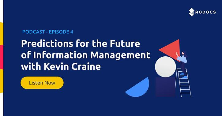 Predictions for the Future of Information Management with Kevin Craine