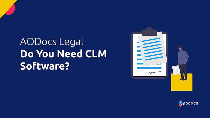Do You Need Contract Management Software? Assess Your Current CLM Process.