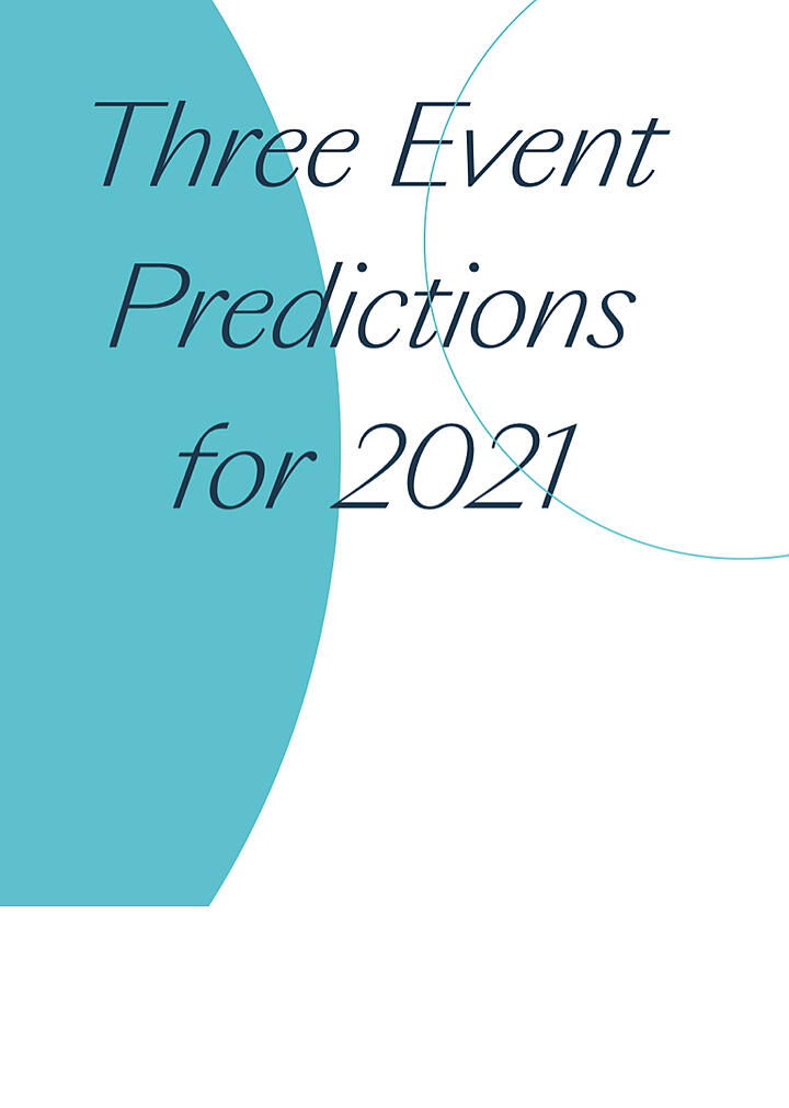 Three Event Predictions for 2021