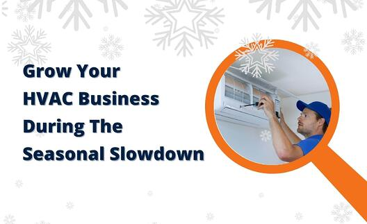 How to Grow Your HVAC Business During The Seasonal Slowdown