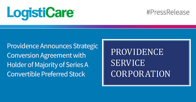 Providence Announces Strategic Conversion Agreement with Holder of Majority of Series A Convertible Preferred Stock