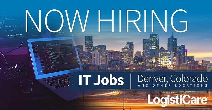 Now Hiring in Denver, Colorado and Other LogistiCare Locations