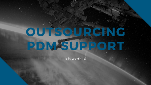 outsourcing pdm, benefits of outsourcing support, outsourcing support