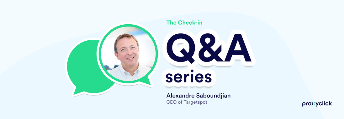 Proxyclick the Check-in Q&A Alexandre Saboundjian