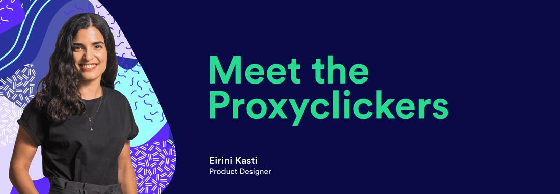 Meet the Proxyclickers Eirini