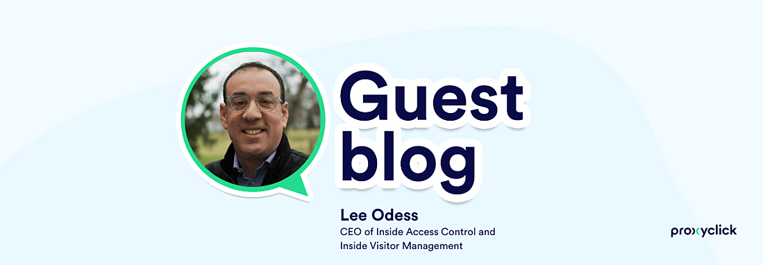 Proxyclick guest blog Lee Odess