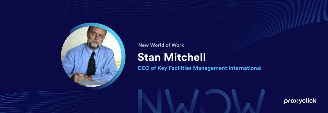 Proxyclick New World of Work Stan Mitchell Key Facilities Management