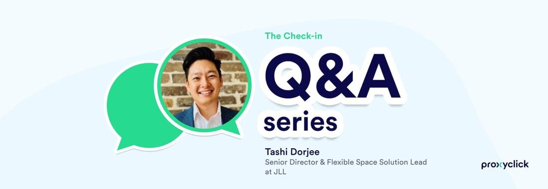 Proxyclick Q&A The Check-in Tashi Dorjee