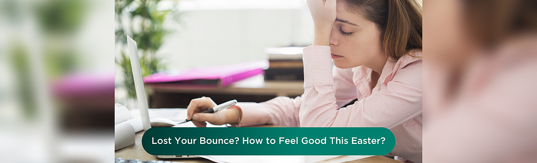 Lost your bounce this last year? How to start feeling good about yourself