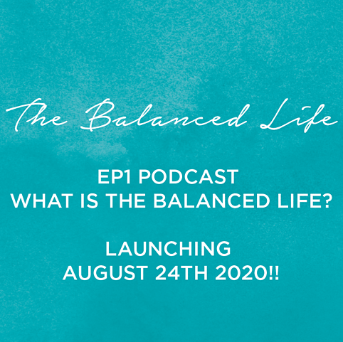 WE ARE LAUNCHING A NEW PODCAST CALLED 'THE BALANCED LIFE' focusing on a holistic APPROACH to health and healing