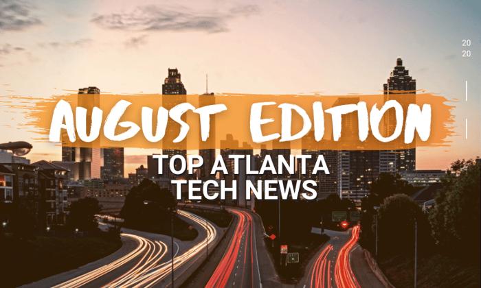 Atlanta Tech News Roundup | August 2020