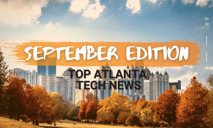 Top Atlanta Tech News || September Edition