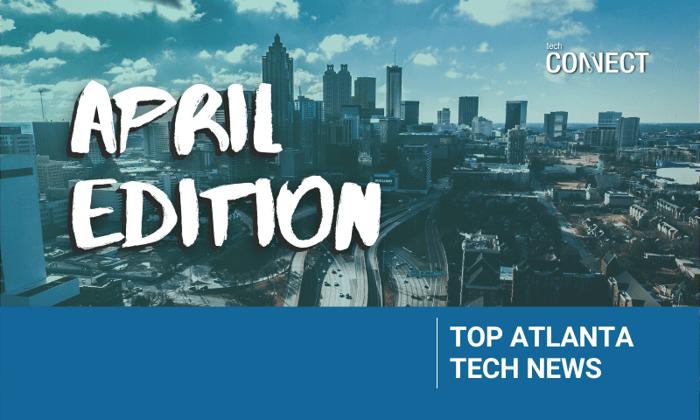 [TechCONNECT] Atlanta Tech News Roundup | April 2021