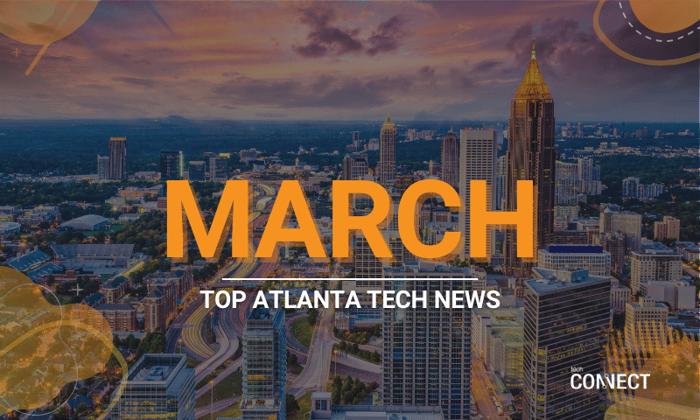 [TechCONNECT] Atlanta Tech News Roundup | March 2021