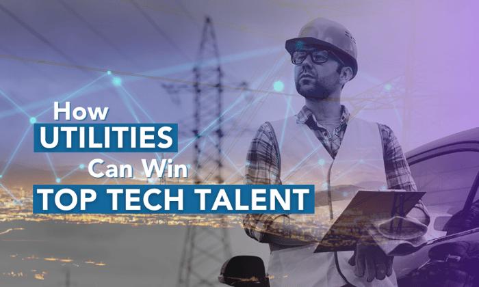 How Utilities Can Win Top Tech Talent