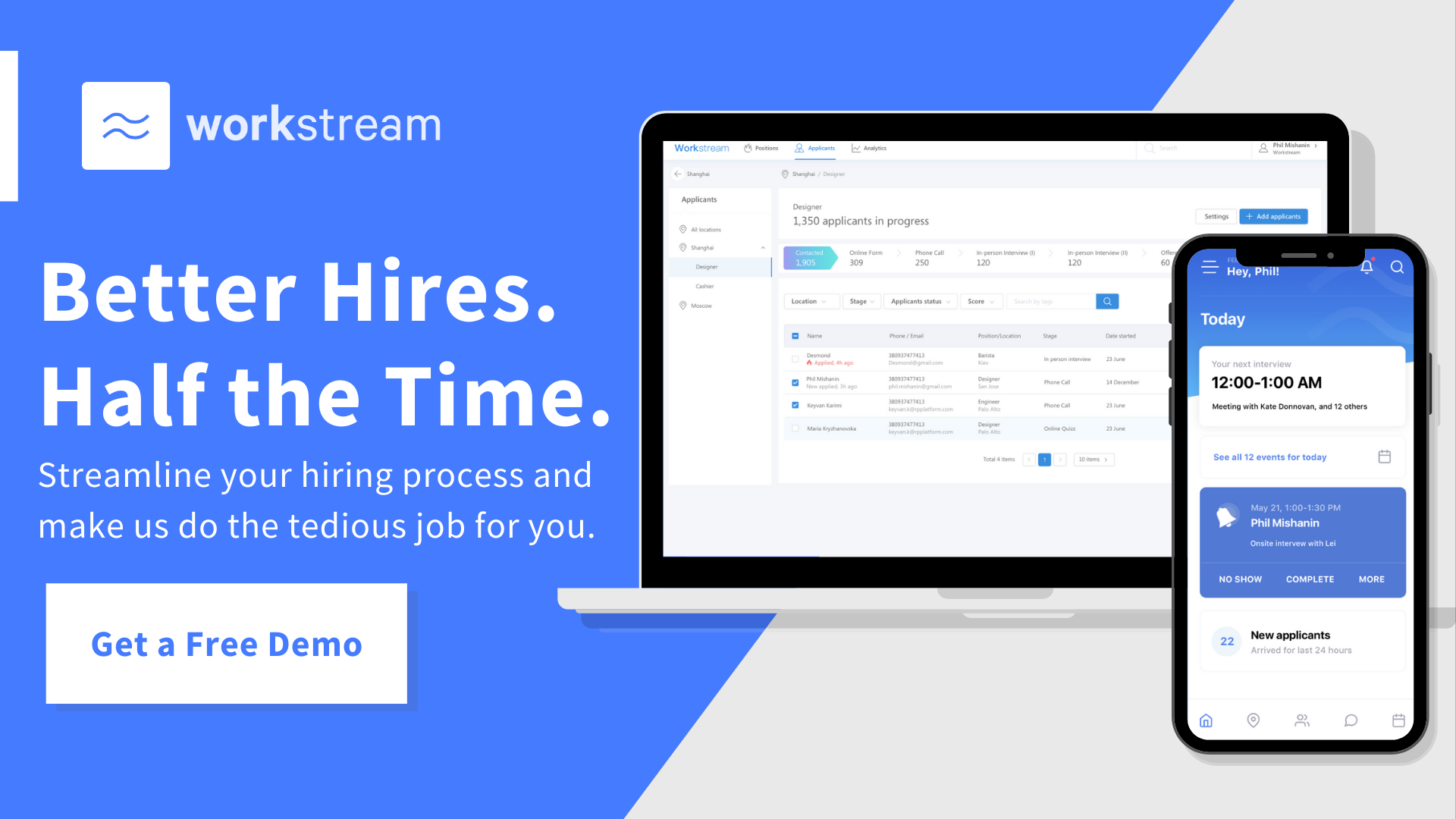 have better hires at half the time with workstream