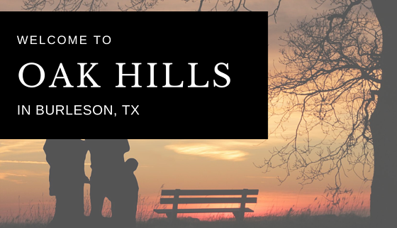 NEW COMMUNITY: Oak Hills in Burleson, TX