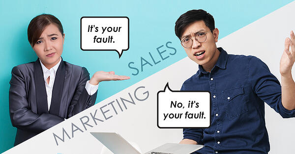 Sales: It's your fault. Marketing: No, it's your fault. Inter-department blaming.
