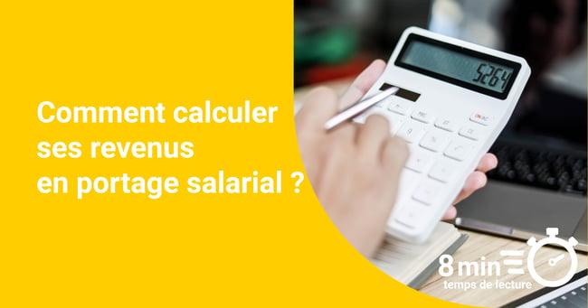 Comment calculer ses revenus en portage salarial?
