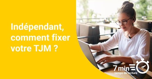 Indépendant, comment fixer votre TJM?