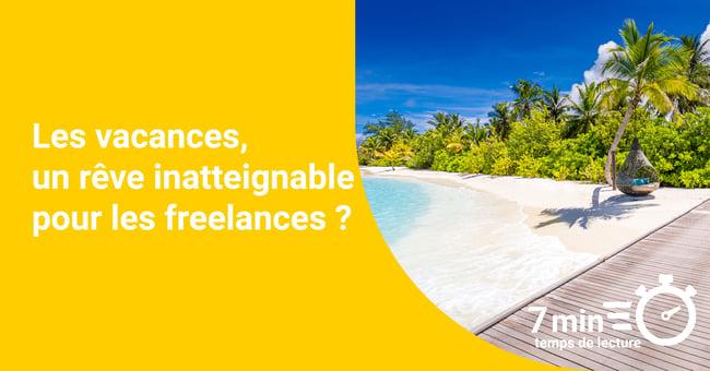 Les vacances, un rêve inatteignable pour les freelances?