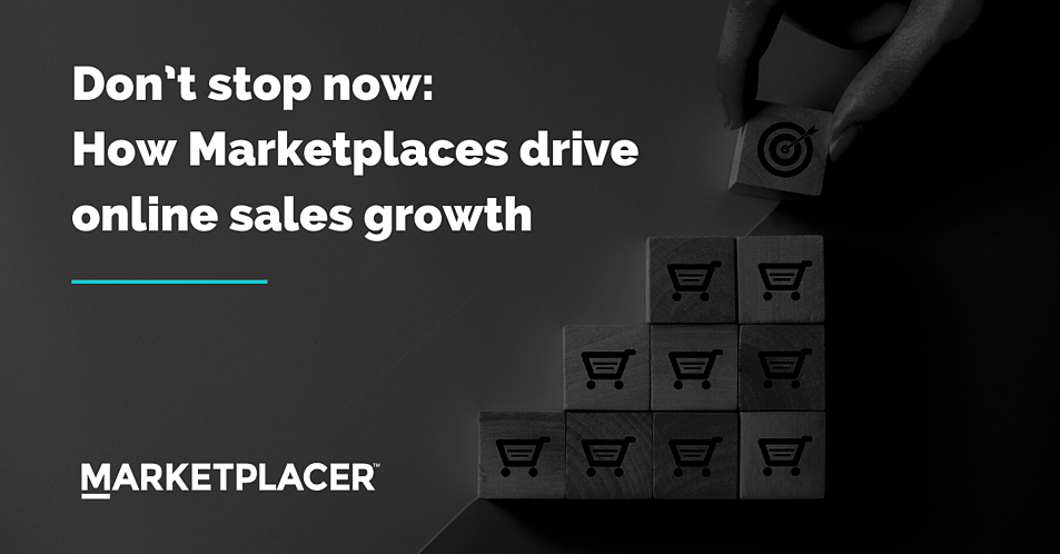 Don't stop now: How Marketplaces drive online sales growth