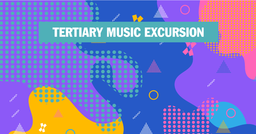 Tertiary Music Excursion |