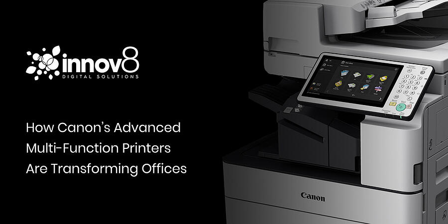 How Canon's Advanced Multi-Function Printers Are Transforming Offices