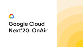 Google Cloud Next 2020: o evento mais importante do ano - agora online e gratuito