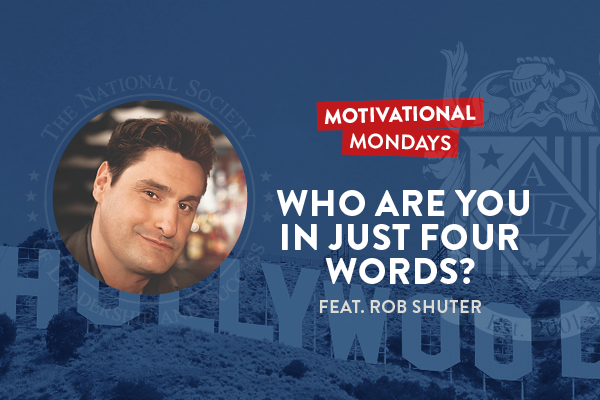 Motivational Mondays: Who Are You in Just Four Words? (Feat. Rob Shuter)