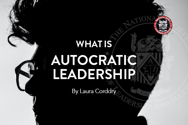 autocratic_leadership_nsls_national_society_of_leadership_and_success