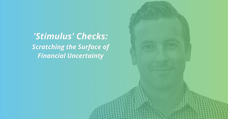 'Stimulus' Checks: Scratching the Surface of Financial Uncertainty - with Darcy Tuer