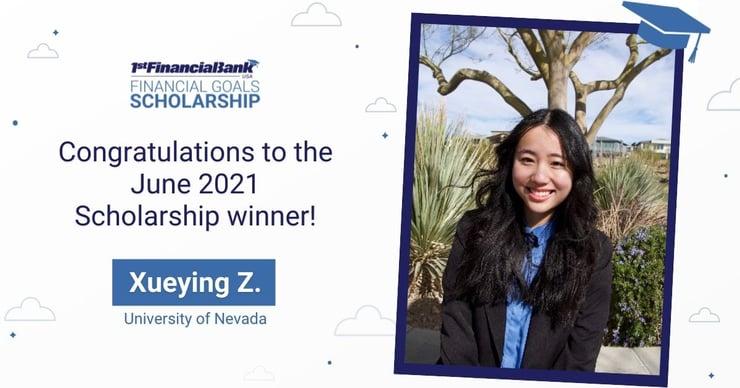 June 2021 1st Financial Bank USA Financial Goals Scholarship Winner: Xueying Z.